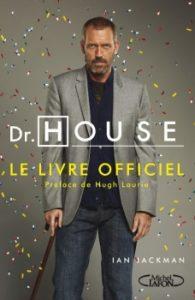 Dr. House : le livre officiel de Ian Jackman